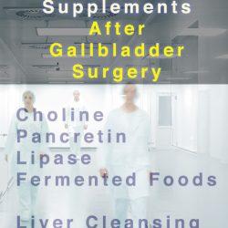 Must Have Supplementation After Gallbladder Surgery